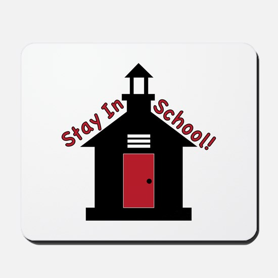 Stay In School Mousepad