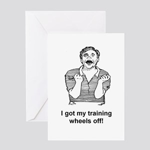 I GOT MY TRAINING WHEELS OFF Greeting Card