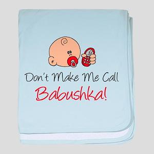 Dont Make Me Call Babushka baby blanket