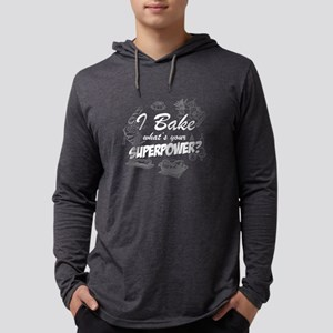 Bake Tshirt - I bake, what's your supepower? Long
