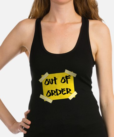 Out of Order Sign Racerback Tank Top