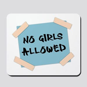 No Girls Allowed Sign Mousepad