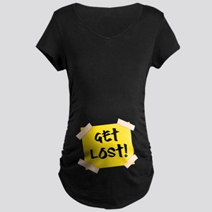 Get Lost! Sign Maternity T-Shirt