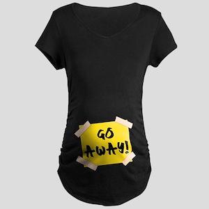Go Away! Sign Maternity T-Shirt