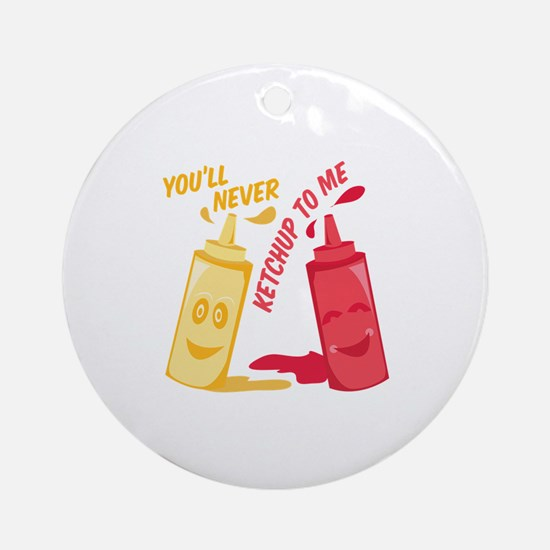 Ketchup To Me Ornament (Round)