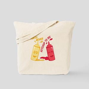 Ketchup To Me Tote Bag