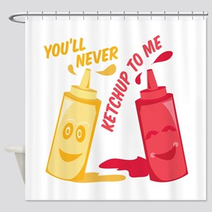 Ketchup To Me Shower Curtain