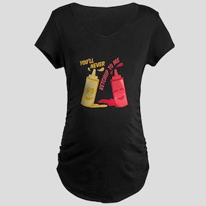 Ketchup To Me Maternity T-Shirt