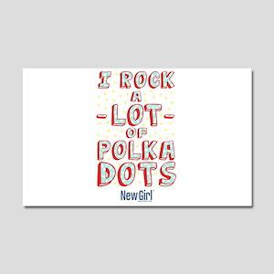 I Rock A Lot of Polka Dots Car Magnet 20 x 12