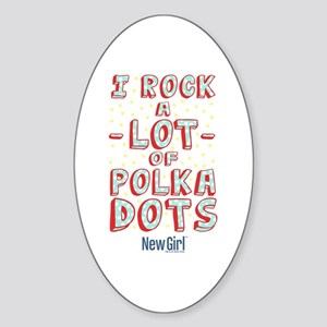 I Rock A Lot of Polka Dots Sticker (Oval)