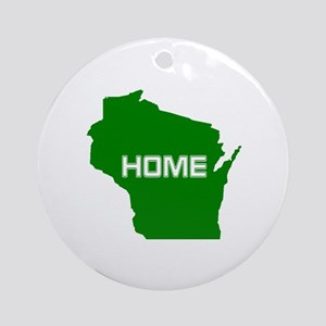 Wisconsin is Home Round Ornament