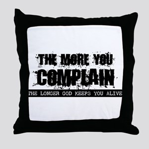 complain Throw Pillow