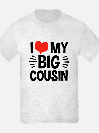 I Love My Big Cousin T-Shirt
