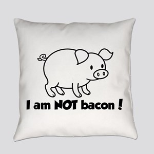 I am NOT bacon Everyday Pillow
