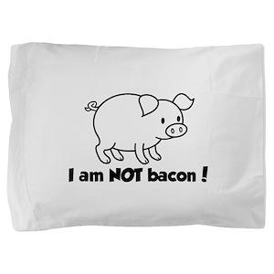 I am NOT bacon Pillow Sham