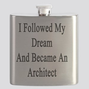 I Followed My Dream And Became An Architect  Flask