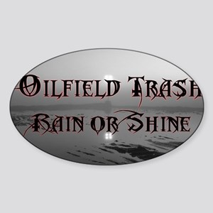 Oilfield Rain or Shine Sticker