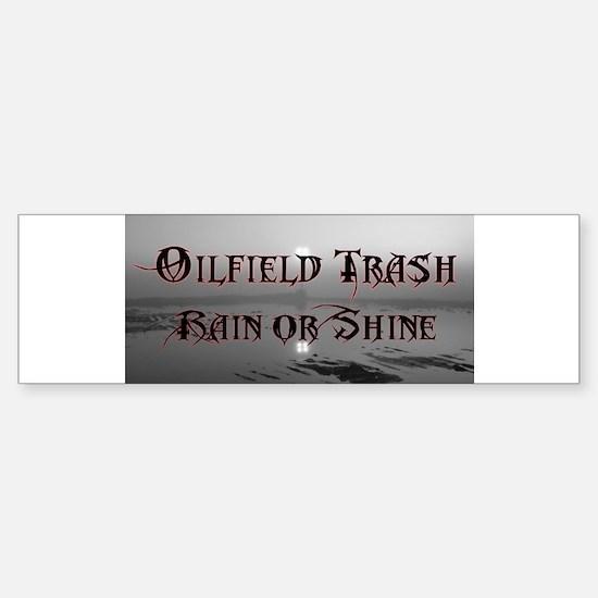 Oilfield Rain or Shine Bumper Bumper Bumper Sticker