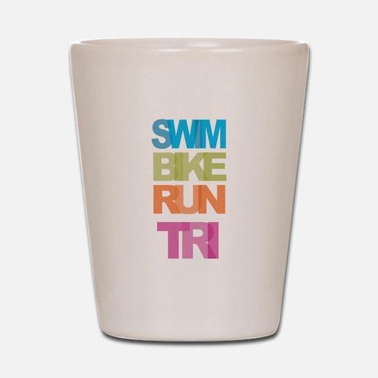 SWIM BIKE RUN TRI Shot Glass