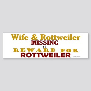 Wife & Rottweiler Missing Bumper Sticker