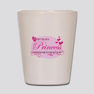 I'm the Princess Shot Glass