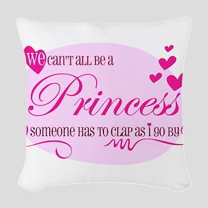 I'm the Princess Woven Throw Pillow