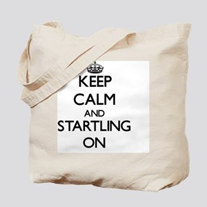 Keep Calm and Startling ON Tote Bag