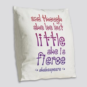 Though She Be But Little She i Burlap Throw Pillow