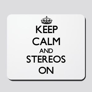 Keep Calm and Stereos ON Mousepad
