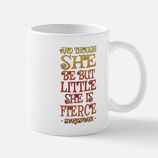 Though She Be But Little She is Fierce Mugs