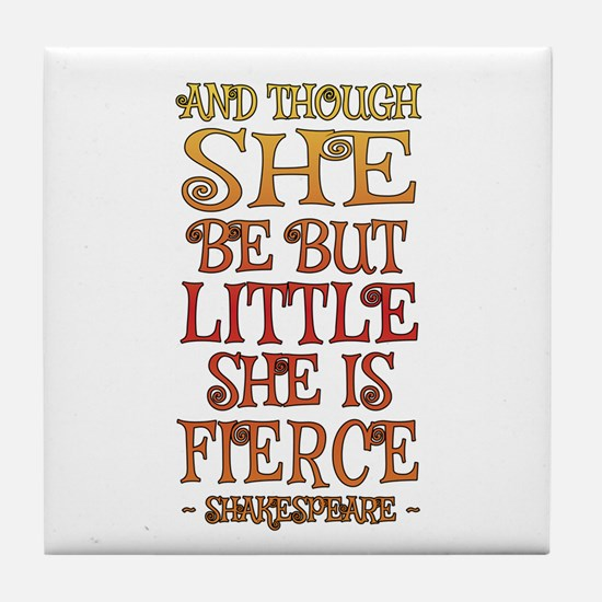 Though She Be But Little She is Fierc Tile Coaster
