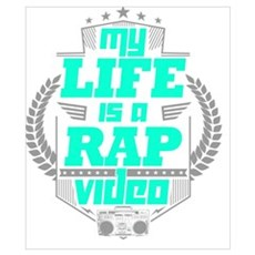 My Life is a Rap Video Poster