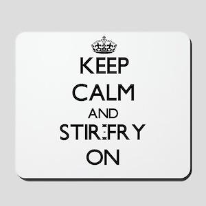 Keep Calm and Stir-Fry ON Mousepad