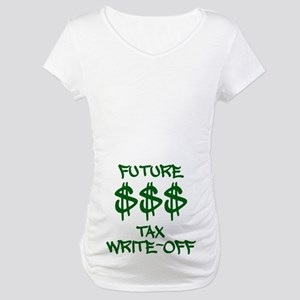 Future Tax Write-Off Maternity T-Shirt