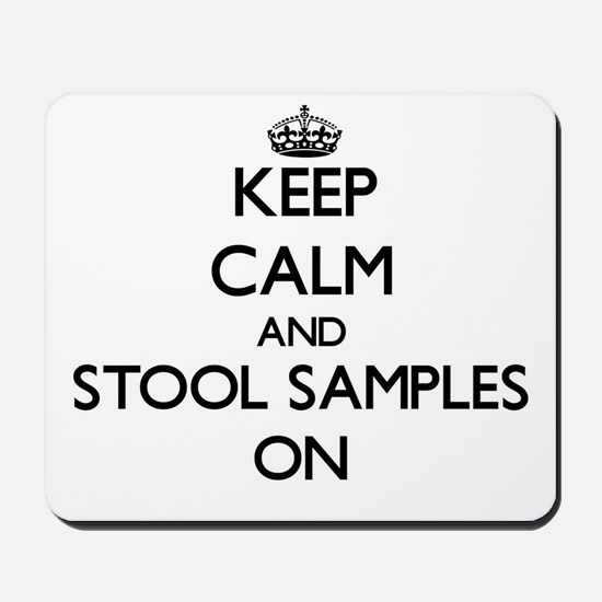 Keep Calm and Stool Samples ON Mousepad