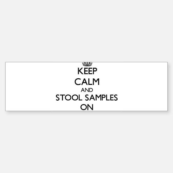 Keep Calm and Stool Samples ON Bumper Bumper Bumper Sticker