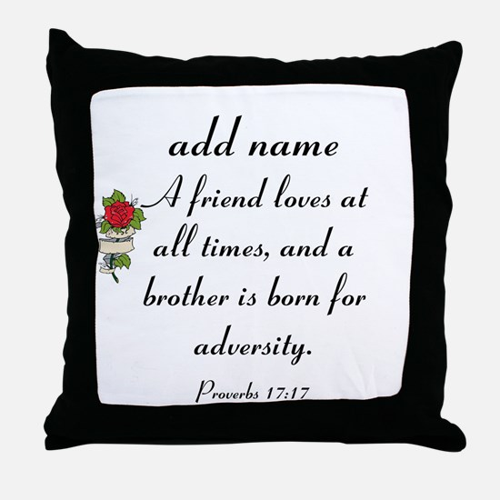 Personalized Friend Name on Proverbs 17:17 Throw P