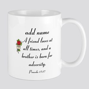 Personalized Friend Name on Proverbs 17:17 Mugs