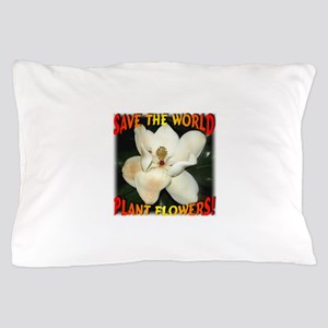Save The World Plant Flowers Pillow Case