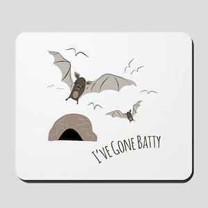 Ive Gone Batty Mousepad