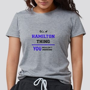It's HAMILTON thing, you wouldn't understand T-Shi