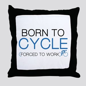 Born To Cycle Throw Pillow