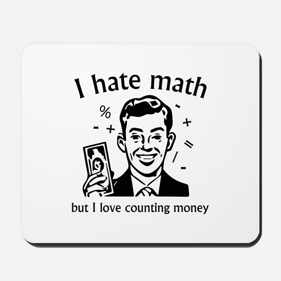 I Love Counting Money Mousepad