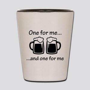 One For Me ... Shot Glass