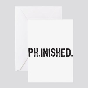 PhD finished, doctoral funny gift Greeting Cards