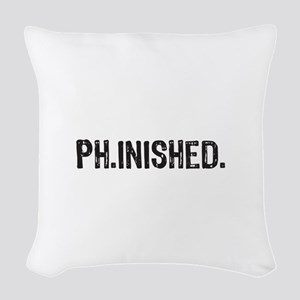 PhD finished, doctoral funny gift Woven Throw Pill