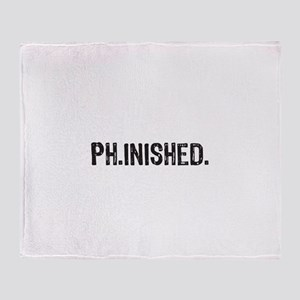 PhD finished, doctoral funny gift Throw Blanket
