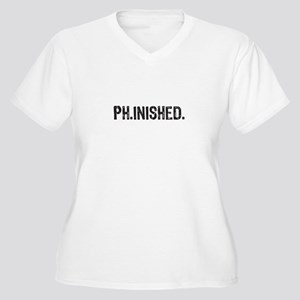 PhD finished, doctoral funny gift Plus Size T-Shir