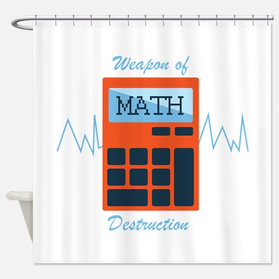 Weapon of Math Shower Curtain