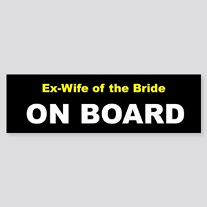 Ex-Wife of the Bride On Board Bumper Sticker